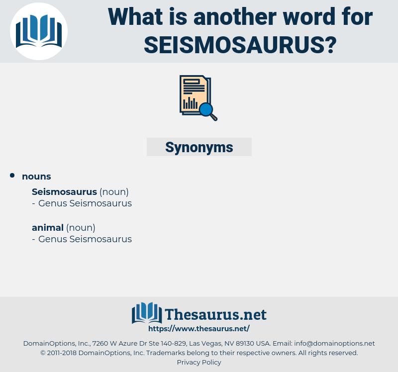 seismosaurus, synonym seismosaurus, another word for seismosaurus, words like seismosaurus, thesaurus seismosaurus