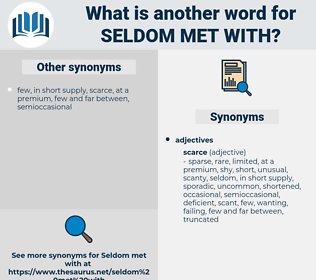 seldom met with, synonym seldom met with, another word for seldom met with, words like seldom met with, thesaurus seldom met with