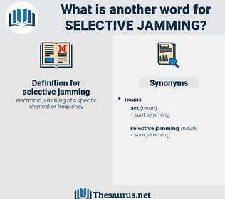 selective jamming, synonym selective jamming, another word for selective jamming, words like selective jamming, thesaurus selective jamming