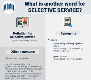 selective service, synonym selective service, another word for selective service, words like selective service, thesaurus selective service