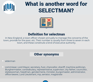 selectman, synonym selectman, another word for selectman, words like selectman, thesaurus selectman