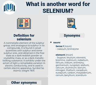 selenium, synonym selenium, another word for selenium, words like selenium, thesaurus selenium