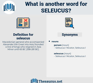 seleucus, synonym seleucus, another word for seleucus, words like seleucus, thesaurus seleucus