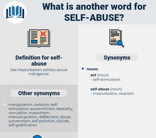self-abuse, synonym self-abuse, another word for self-abuse, words like self-abuse, thesaurus self-abuse
