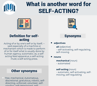 self-acting, synonym self-acting, another word for self-acting, words like self-acting, thesaurus self-acting