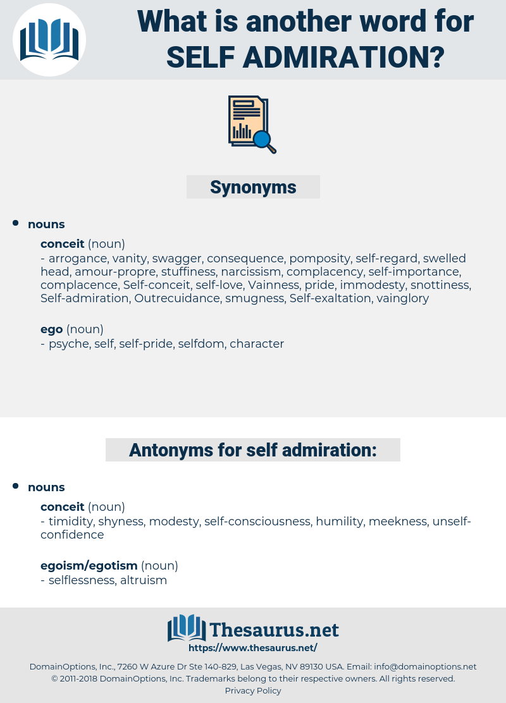 Self-admiration, synonym Self-admiration, another word for Self-admiration, words like Self-admiration, thesaurus Self-admiration