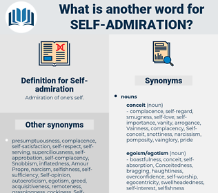 Self-admiration, synonym Self-admiration, another word for Self-admiration, words like Self-admiration, thesaurus Self-admiration