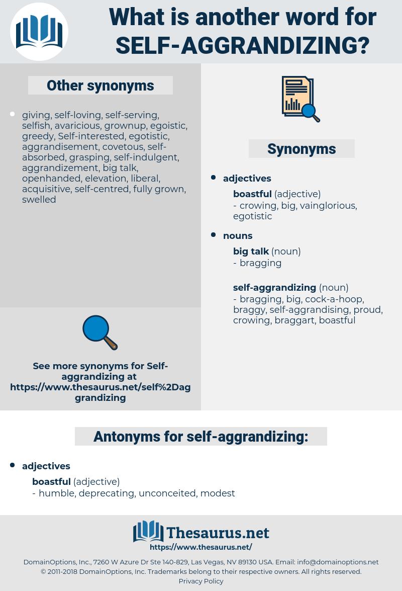 self-aggrandizing, synonym self-aggrandizing, another word for self-aggrandizing, words like self-aggrandizing, thesaurus self-aggrandizing