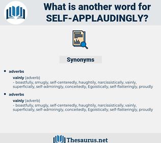 self-applaudingly, synonym self-applaudingly, another word for self-applaudingly, words like self-applaudingly, thesaurus self-applaudingly