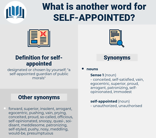 self-appointed, synonym self-appointed, another word for self-appointed, words like self-appointed, thesaurus self-appointed
