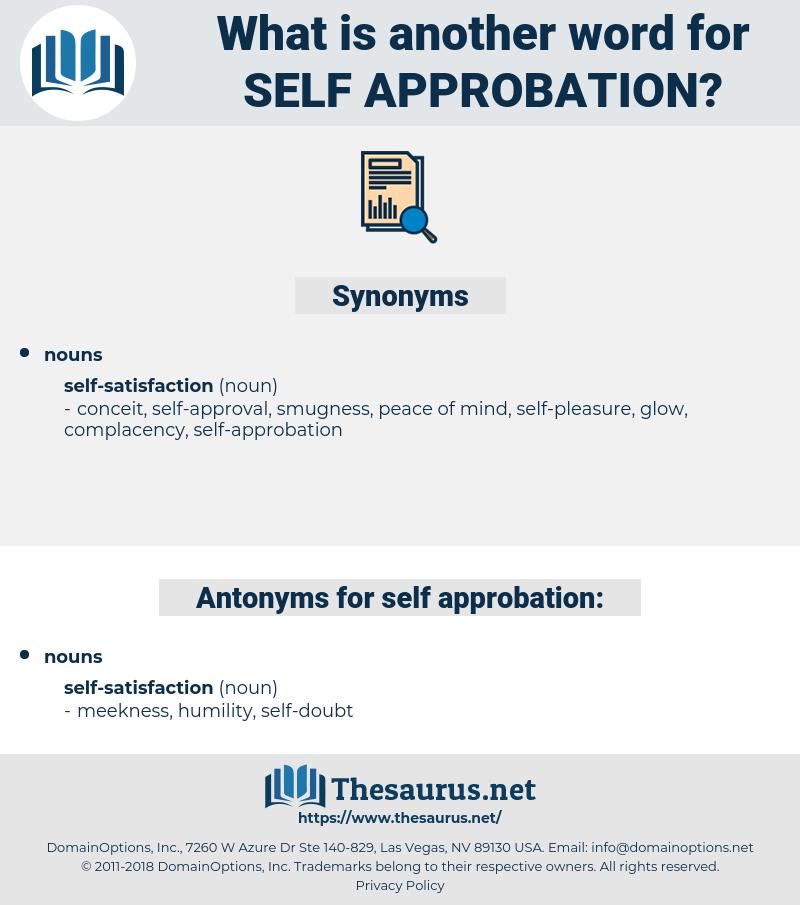 self-approbation, synonym self-approbation, another word for self-approbation, words like self-approbation, thesaurus self-approbation