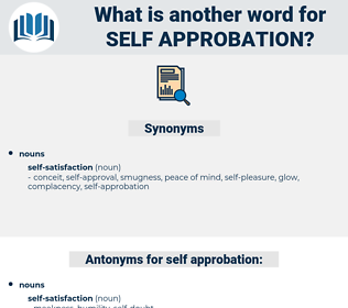 self-approbation, synonym self-approbation, another word for self-approbation, words like self-approbation, thesaurus self-approbation