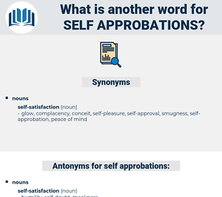 self-approbations, synonym self-approbations, another word for self-approbations, words like self-approbations, thesaurus self-approbations