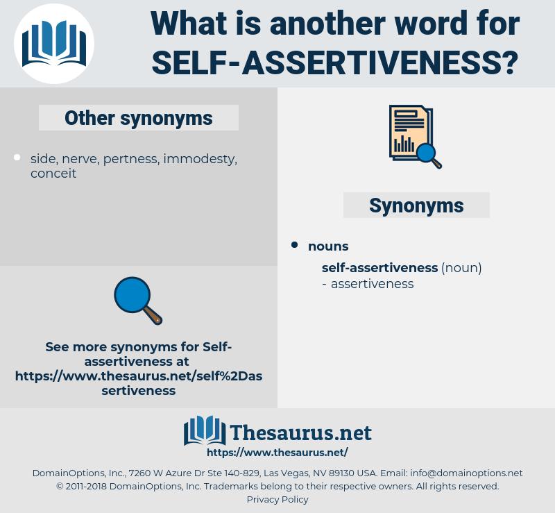 self-assertiveness, synonym self-assertiveness, another word for self-assertiveness, words like self-assertiveness, thesaurus self-assertiveness
