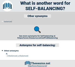 self-balancing, synonym self-balancing, another word for self-balancing, words like self-balancing, thesaurus self-balancing