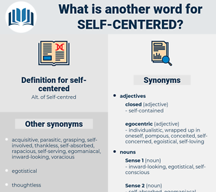 self centered, synonym self centered, another word for self centered, words like self centered, thesaurus self centered