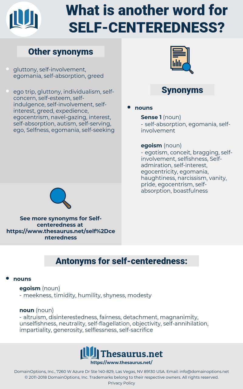 self-centeredness, synonym self-centeredness, another word for self-centeredness, words like self-centeredness, thesaurus self-centeredness