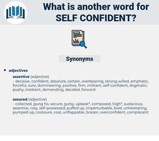 self-confident, synonym self-confident, another word for self-confident, words like self-confident, thesaurus self-confident