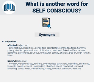 self-conscious, synonym self-conscious, another word for self-conscious, words like self-conscious, thesaurus self-conscious