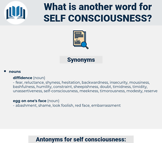 self-consciousness, synonym self-consciousness, another word for self-consciousness, words like self-consciousness, thesaurus self-consciousness