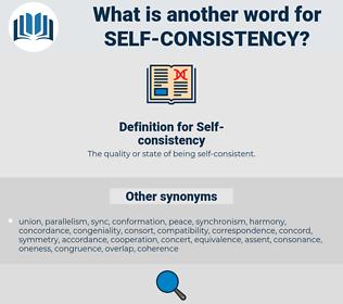 Self-consistency, synonym Self-consistency, another word for Self-consistency, words like Self-consistency, thesaurus Self-consistency
