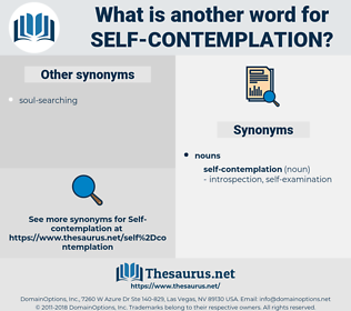 self-contemplation, synonym self-contemplation, another word for self-contemplation, words like self-contemplation, thesaurus self-contemplation