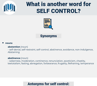 self-control, synonym self-control, another word for self-control, words like self-control, thesaurus self-control