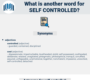 self-controlled, synonym self-controlled, another word for self-controlled, words like self-controlled, thesaurus self-controlled