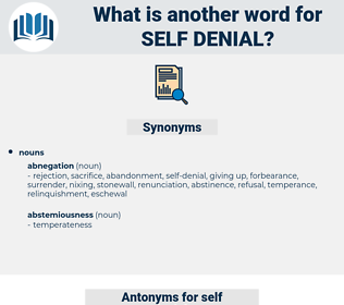 self-denial, synonym self-denial, another word for self-denial, words like self-denial, thesaurus self-denial