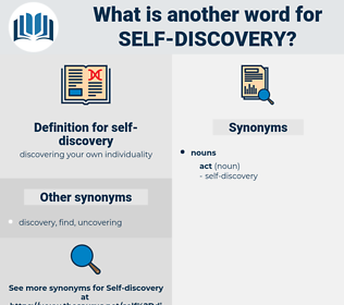 self-discovery, synonym self-discovery, another word for self-discovery, words like self-discovery, thesaurus self-discovery