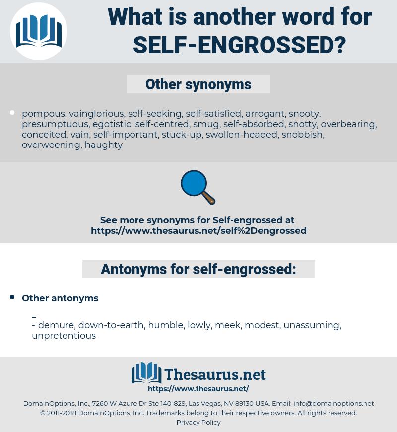 self-engrossed, synonym self-engrossed, another word for self-engrossed, words like self-engrossed, thesaurus self-engrossed