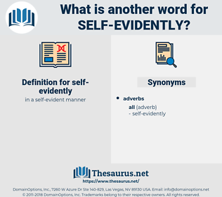 self-evidently, synonym self-evidently, another word for self-evidently, words like self-evidently, thesaurus self-evidently