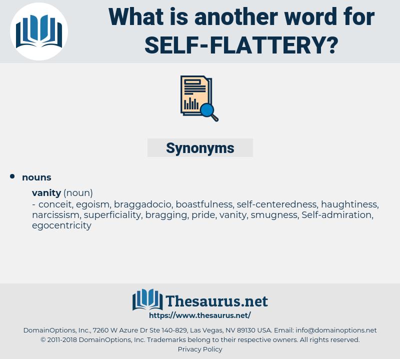 self-flattery, synonym self-flattery, another word for self-flattery, words like self-flattery, thesaurus self-flattery