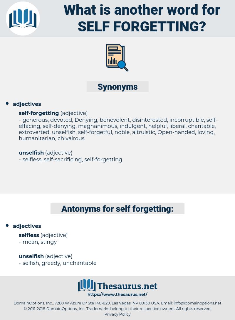 self forgetting, synonym self forgetting, another word for self forgetting, words like self forgetting, thesaurus self forgetting