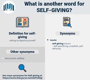 self-giving, synonym self-giving, another word for self-giving, words like self-giving, thesaurus self-giving