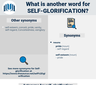 self-glorification, synonym self-glorification, another word for self-glorification, words like self-glorification, thesaurus self-glorification
