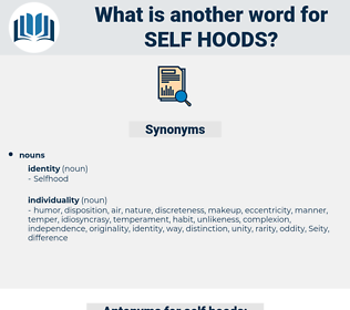 self-hoods, synonym self-hoods, another word for self-hoods, words like self-hoods, thesaurus self-hoods