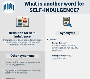 self-indulgence, synonym self-indulgence, another word for self-indulgence, words like self-indulgence, thesaurus self-indulgence