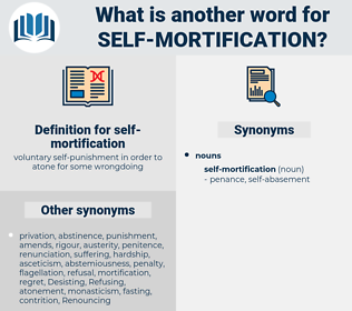 self-mortification, synonym self-mortification, another word for self-mortification, words like self-mortification, thesaurus self-mortification