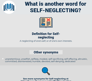 Self-neglecting, synonym Self-neglecting, another word for Self-neglecting, words like Self-neglecting, thesaurus Self-neglecting
