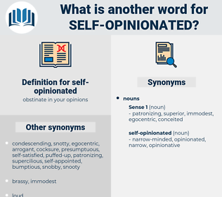 self-opinionated, synonym self-opinionated, another word for self-opinionated, words like self-opinionated, thesaurus self-opinionated