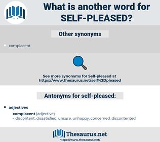 self-pleased, synonym self-pleased, another word for self-pleased, words like self-pleased, thesaurus self-pleased