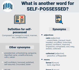 self-possessed, synonym self-possessed, another word for self-possessed, words like self-possessed, thesaurus self-possessed