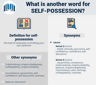 self possession, synonym self possession, another word for self possession, words like self possession, thesaurus self possession