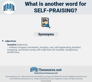 self-praising, synonym self-praising, another word for self-praising, words like self-praising, thesaurus self-praising