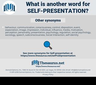 self-presentation, synonym self-presentation, another word for self-presentation, words like self-presentation, thesaurus self-presentation