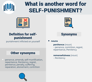 self-punishment, synonym self-punishment, another word for self-punishment, words like self-punishment, thesaurus self-punishment