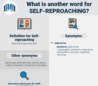 Self-reproaching, synonym Self-reproaching, another word for Self-reproaching, words like Self-reproaching, thesaurus Self-reproaching