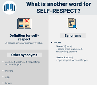 self-respect, synonym self-respect, another word for self-respect, words like self-respect, thesaurus self-respect