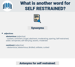 self restrained, synonym self restrained, another word for self restrained, words like self restrained, thesaurus self restrained